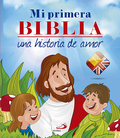 MI PRIMERA BIBLIA : UNA HISTORIA DE AMOR