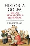 HISTORIA GOLFA DE LAS MONARQUÍAS HISPÁNICAS. GUÍA REGIA DE DESCARRIADOS: DE SIGERICO A URDANGAR