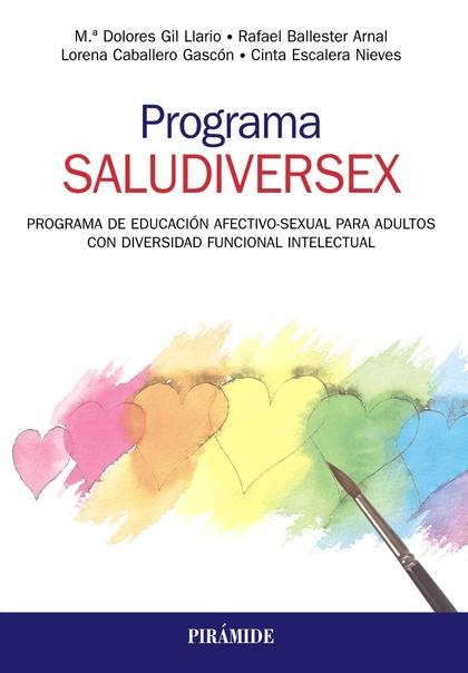 PROGRAMA SALUDIVERSEX. PROGRAMA DE EDUCACIÓN AFECTIVO-SEXUAL PARA ADULTOS CON DI.