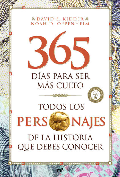 TODOS LOS PERSONAJES DE LA HISTORIA QUE DEBES CONOCER : 365 DÍAS PARA SER MÁS CULTO