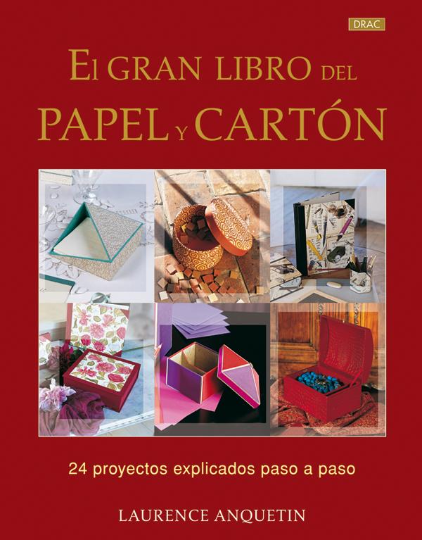 EL GRAN LIBRO DEL PAPEL Y CARTÓN