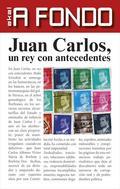JUAN CARLOS, UN REY CON ANTECEDENTES