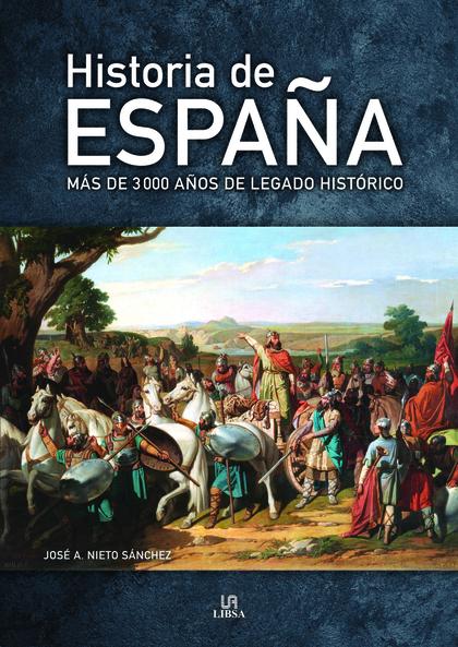 HISTORIA DE ESPAÑA. MÁS DE 3.000 AÑOS DE LEGADO HISTÓRICO