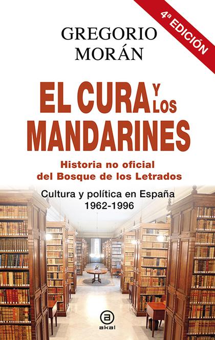 EL CURA Y LOS MANDARINES : HISTORIA NO OFICIAL DEL BOSQUE DE LOS LETRADOS : CULTURA Y POLÍTICA
