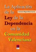 LA APLICACIÓN DE LA LEY DE LA DEPENDENCIA EN LA COMUNIDAD VALENCIANA