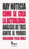 HAY NOTICIA, CÓMO SE CREA LA ACTUALIDAD: ANÁLISIS DE TRES ASUNTOS DE P