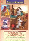 ANIMALES CON POMPONES Y FIELTRO, CUENTAS, FOAM, ESCOBILLONES--