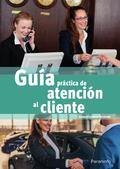 GUÍA PRÁCTICA DE ATENCIÓN AL CLIENTE.