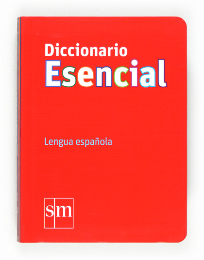 DICCIONARIO ESENCIAL : LENGUA ESPAÑOLA