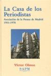 LA CASA DE LOS PERIODISTAS. ASOCIACION DE LA PRENSA DE MADRID 1951-1978