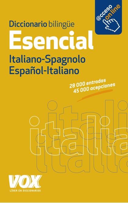 DICCIONARIO ESENCIAL ESPAÑOL-ITALIANO / ITALIANO-SPAGNOLO.