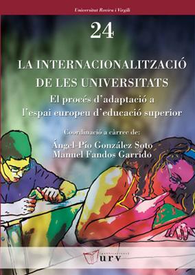LA INTERNACIONALITZACIÓ DE LES UNIVERSITATS : EL PROCÉS D´ADAPTACIÓ A L´ESPAI EUROPEU D´EDUCACI