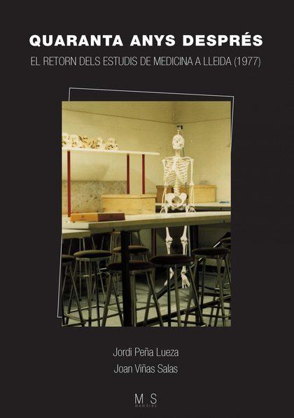 QUARANTA ANYS DESPRÉS. EL RETORN DELS ESTUDIS DE MEDICINA A LLEIDA (1977)