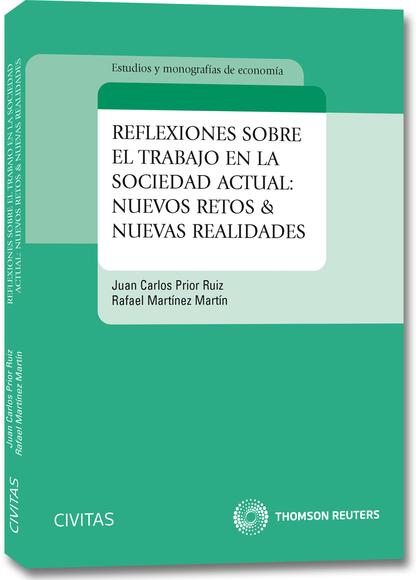 REFLEXIONES SOBRE EL TRABAJO EN LA SOCIEDAD ACTUAL : NUEVOS RETOS & NUEVAS REALIDADES