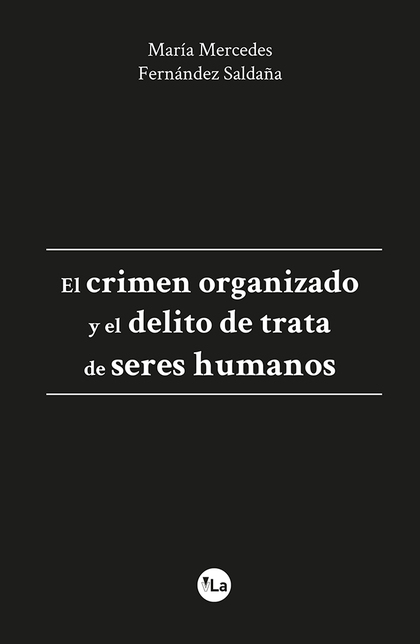 EL CRIMEN ORGANIZADO Y EL DELITO DE TRATA DE SERES HUMANOS