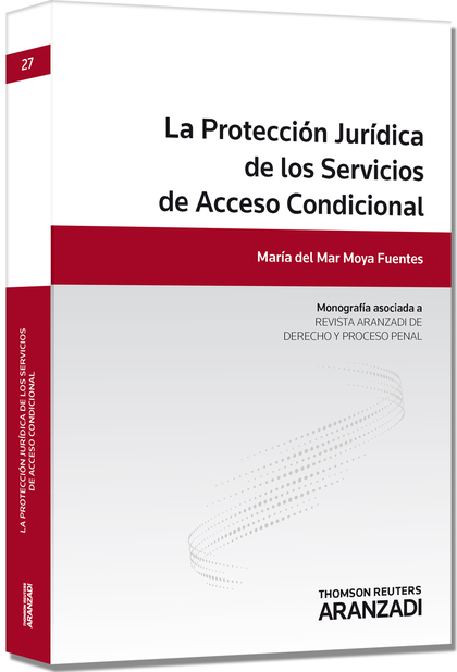 LA PROTECCIÓN JURÍDICA DE LOS SERVICIOS DE ACCESO CONDICIONAL