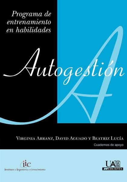 AUTOGESTIÓN : PROGRAMA DE ENTRENAMIENTO EN HABILIDADES