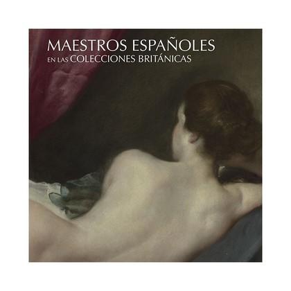 MAESTROS ESPAÑOLES EN LAS COLECCIONES BRITANICAS (ANGLES)