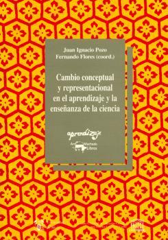 CAMBIO CONCEPTUAL Y REPRESENTACIONAL EN EL APRENDIZAJE Y LA ENSEÑANZA DE LA CIENCIA