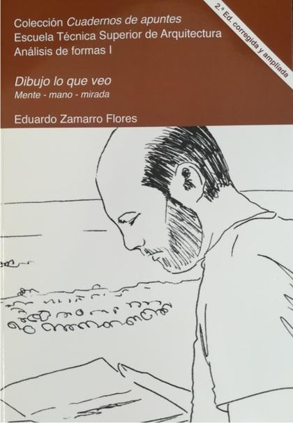 DIBUJO LO QUE VEO 2.ª EDICIÓN CORREGIDA Y AMPLIADA                              MENTE-MANO-MIRA
