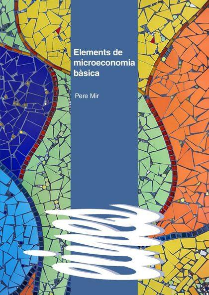 ELEMENTS DE MICROECONOMIA BÀSICA.