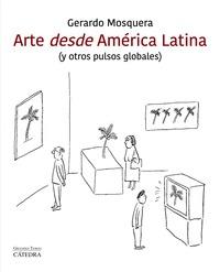 ARTE DESDE AMÉRICA LATINA                                                       (Y OTROS PULSOS