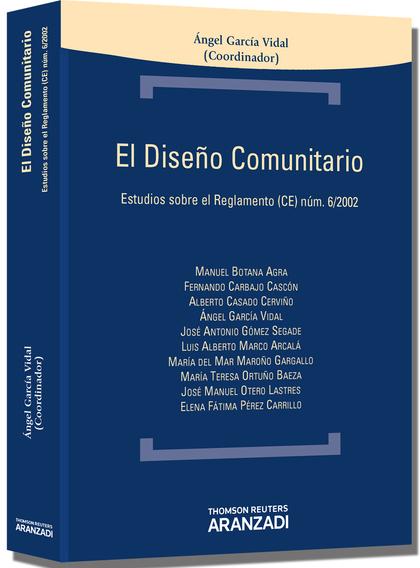 EL DISEÑO COMUNITARIO : ESTUDIOS SOBRE EL REGLAMENTO (CE) NÚM. 6-2002