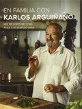 PACK EN FAMILIA CON KARLOS ARGUIÑANO. MIS MEJORES RECETAS PARA COCINAR EN CASA
