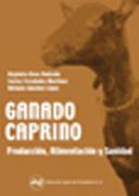 GANADO CAPRINO: PRODUCCIÓN, ALIMENTACIÓN Y SANIDAD
