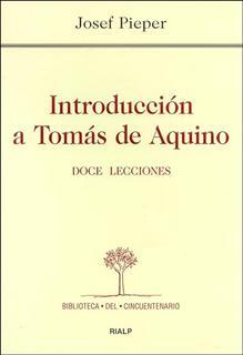 INTRODUCCIÓN A TOMÁS DE AQUINO : DOCE LECCIONES