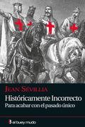 HISTÒRICAMENTE INCORRECTO : PARA ACABAR CON EL PASADO ÚNICO