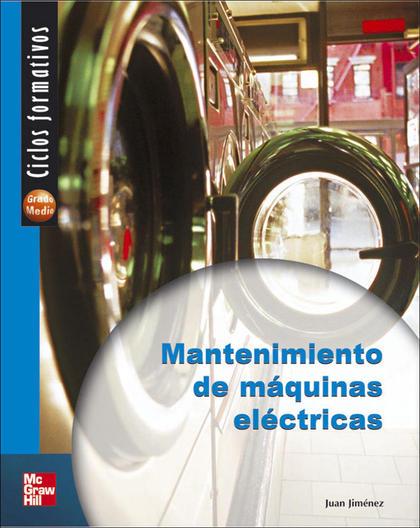MANTENIMIENTO DE MÁQUINAS ELÉCTRICAS, CICLOS FORMATIVOS, GRADO MEDIO