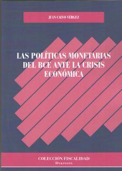 LAS POLÍTICAS MONETARIAS DEL BCE ANTE LA CRISIS ECONÓMICA.