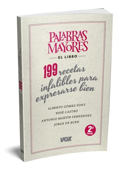 PALABRAS MAYORES. 199 RECETAS INFALIBLES PARA EXPRESARSE BIEN.