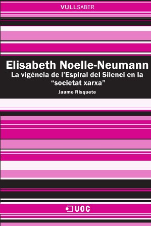 ELISABETH NOELLE-NEUMANN : LA VIGÈNCIA DE L´ESPIRAL DEL SILENCI EN LA ´SOCIETAT XARXA´