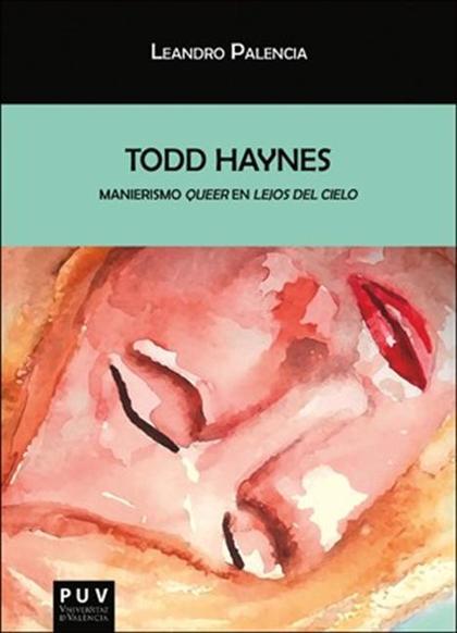 TODD HAYNES. MANIERISMO ´QUEER´ EN «LEJOS DEL CIELO»