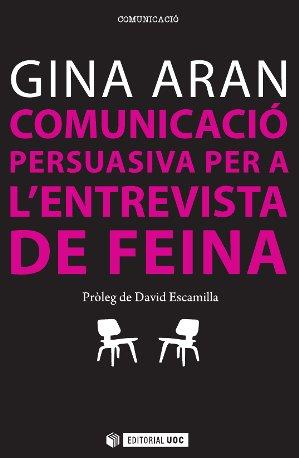 COMUNICACIÓ PERSUASIVA PER A LES ENTREVISTES DE FEINA