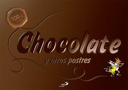 100% CHOCOLATE : Y OTROS POSTRES. ¡50 RECETAS FÁCILES Y DIVERTIDAS!