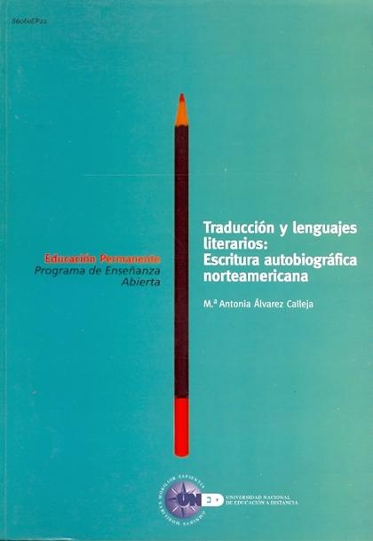TRADUCCIÓN Y LENGUAJES LITERARIOS, ESCRITURA AUTOBIOGRÁFICA NORTEAMERICANA