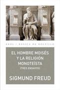 EL HOMBRE MOISÉS Y LA RELIGIÓN MONOTEÍSTA: TRES ENSAYOS.