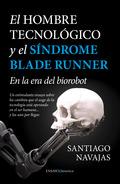 HOMBRE TECNOLÓGICO Y EL SÍNDROME DE BLADE RUNNER, EL
