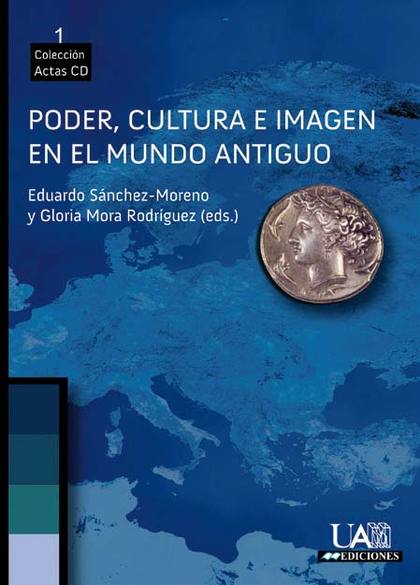 PODER, CULTURA E IMAGEN EN EL MUNDO ANTIGUO : II JORNADAS DE INVESTIGACIÓN EN HISTORIA ANTIGUA,