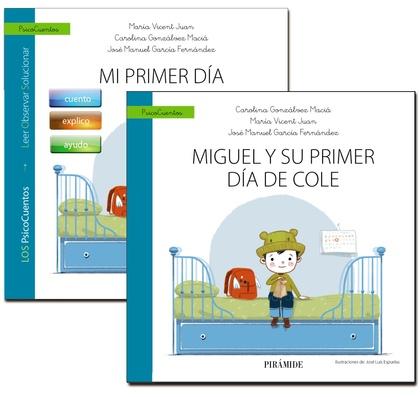 GUÍA: MI PRIMER DÍA DE COLE + CUENTO: MIGUEL Y SU PRIMER DÍA DE COLE.