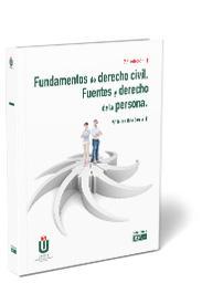 FUNDAMENTOS DE DERECHO CIVIL. FUENTES Y DERECHO DE LA PERSONA.