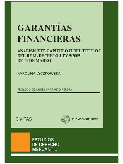 GARANTÍAS FINANCIERAS : ANÁLISIS DEL CAPÍTULO II DEL TÍTULO I DEL REAL DECRETO-LEY 5-2005, DE 1