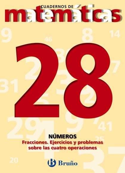 28. FRACCIONES EJERCICIOS Y PROBLEMAS CON LAS CUATRO OPERACIONES