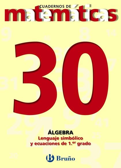 30. LENGUAJE SIMBÓLICO Y ECUACIONES DE PRIMER GRADO