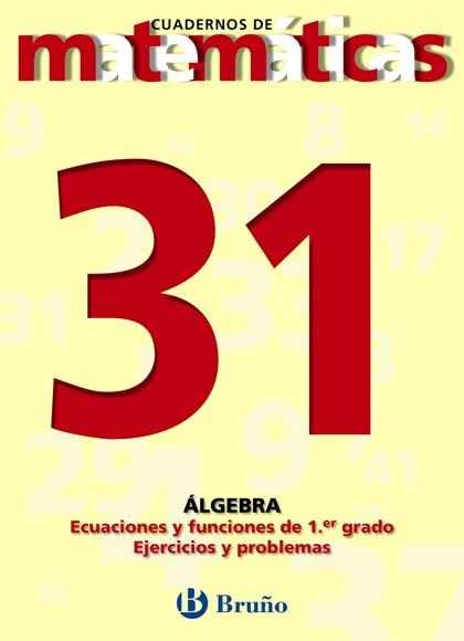ÁLGEBRA: ÁLGEBRA, ECUACIONES Y FUNCIONES DE 1ER GRADO: EJERCICIOS Y PR