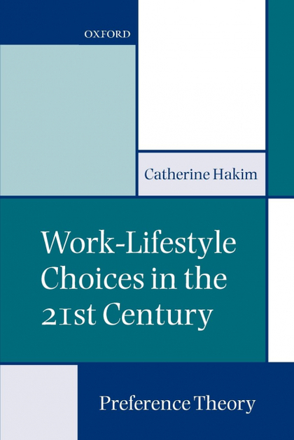 WORK-LIFESTYLE CHOICES IN THE 21ST CENTURY
