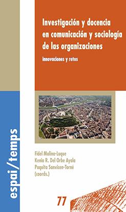 INVESTIGACIÓN Y DOCENCIA EN COMUNICACIÓN Y SOCIOLOGÍA  DE LAS ORGANIZACIONES    INNOVACIONES  Y